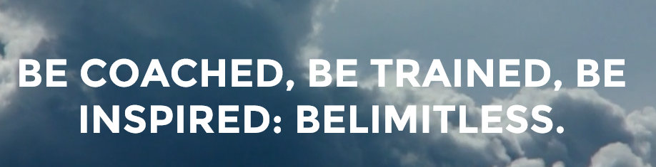 Be Coached, Be Trained, Be Inspired, BeLimitLess